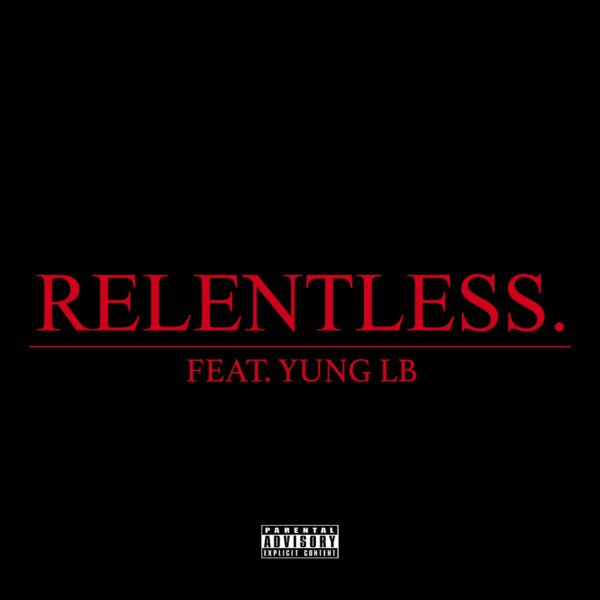 Relentless - Yung LB